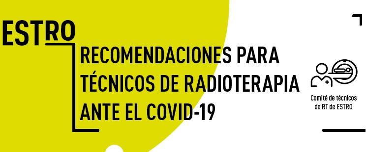 ESTRO: RECOMENDACIONES PARA TÉCNICOS DE RADIOTERAPIA ANTE LA COVID-19