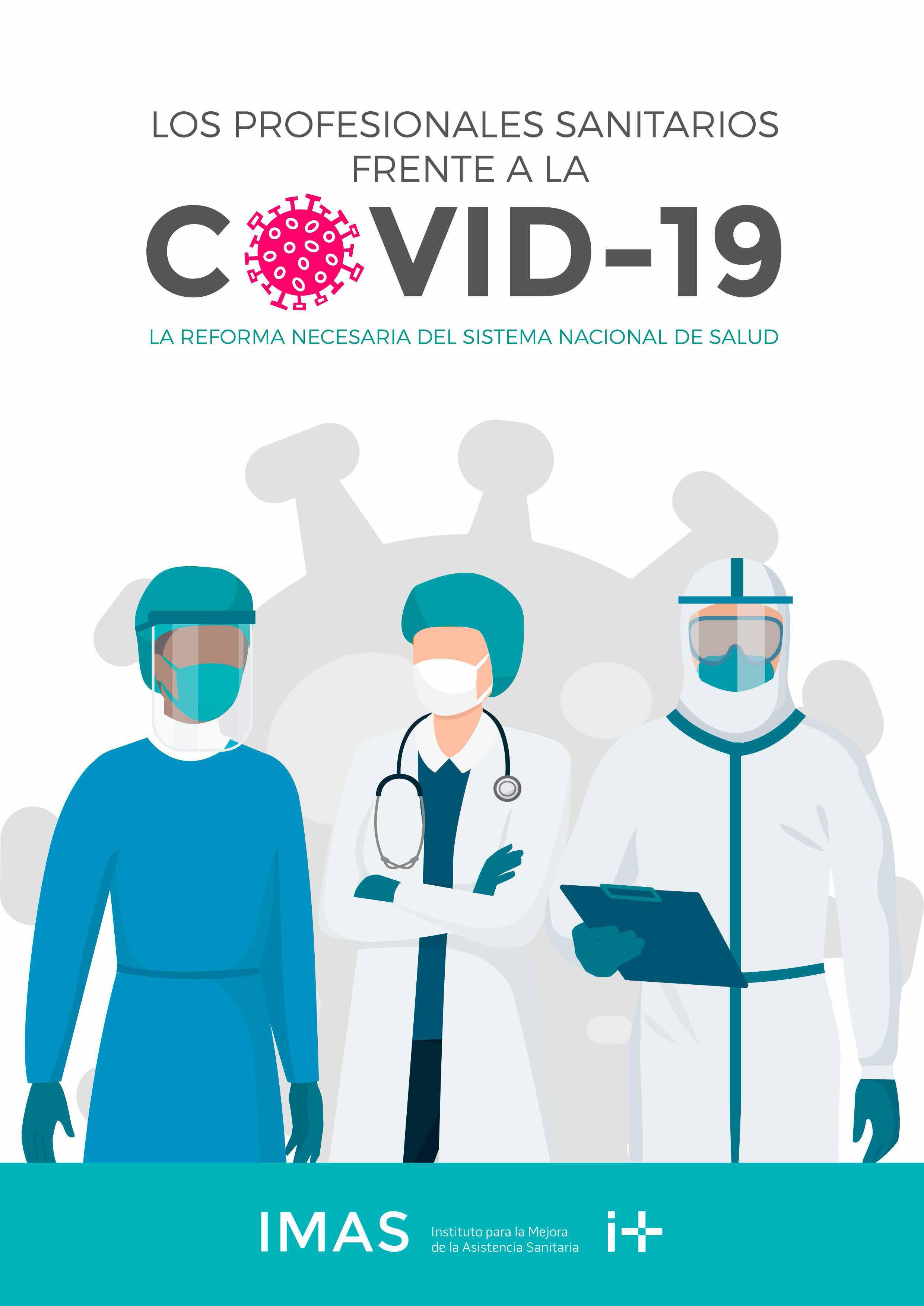 """Estudio de la Fundación Instituto para la Mejora de la Asistencia Sanitaria (IMAS): """"Los sanitarios frente a la COVID-19. La reforma necesaria del Sistema Nacional de Salud"""". Con la colaboración de AETR."""